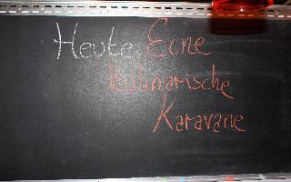 HEUTE: EINE KULINARISCHE KARAVANE